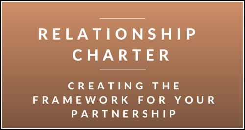 Don't let your relationship slide into neutral, letting old patterns happen again and again. Instead, use this relationship charter to help you and your partner create a strong, solid, intentional approach to love.