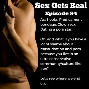 On this week's episode of Sex Gets Real, we talk ass hooks, predicament bondage, porn and sexual assault, Sex with Sunny Megatron, and growing up in a sexually repressed community.