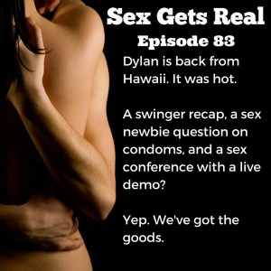 On this week's episode of Sex Gets Real, Dawn and Dylan answer tons of questions from newbie sex and condoms to talking to your boyfriend about new positions to swingers navigating the complexities of relationships. Plus, Dawn went to Sex Down South and reports back on the shenanigans.