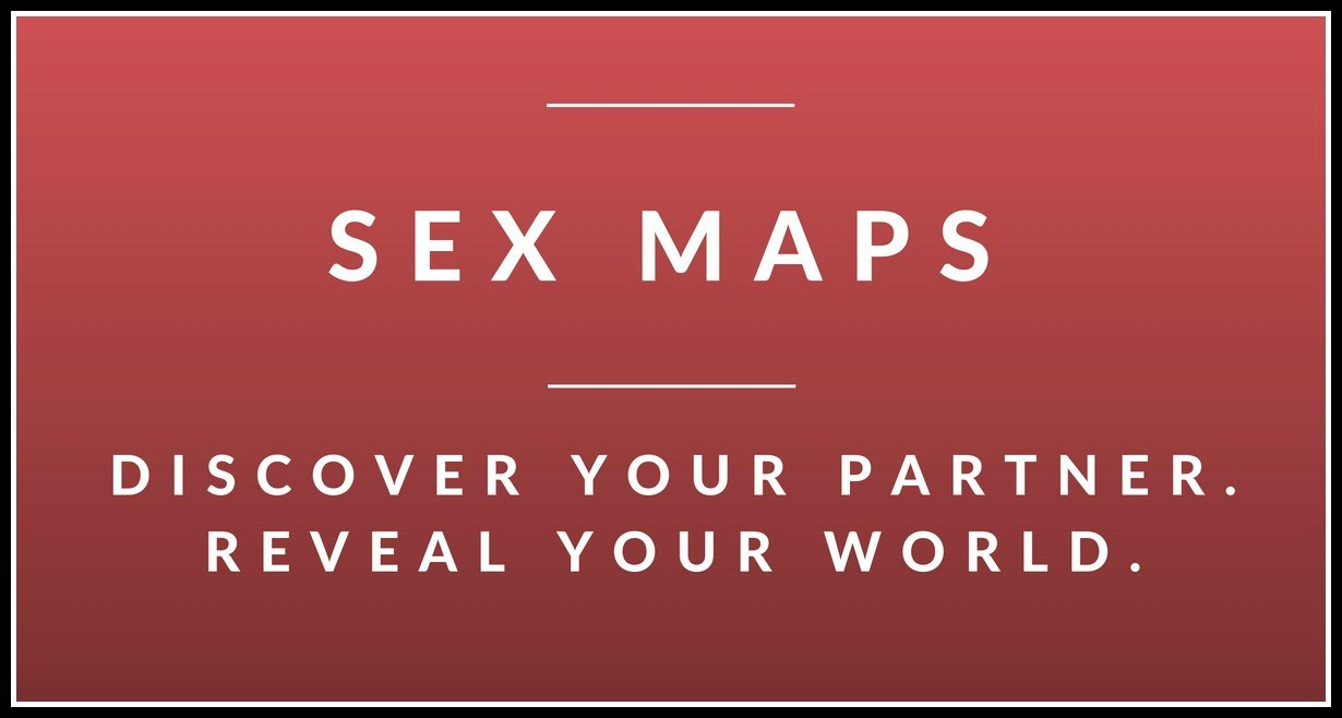 Get your sex map workbook. Discover your partner. Reveal your world. A fun new way to learn how to talk about sex.
