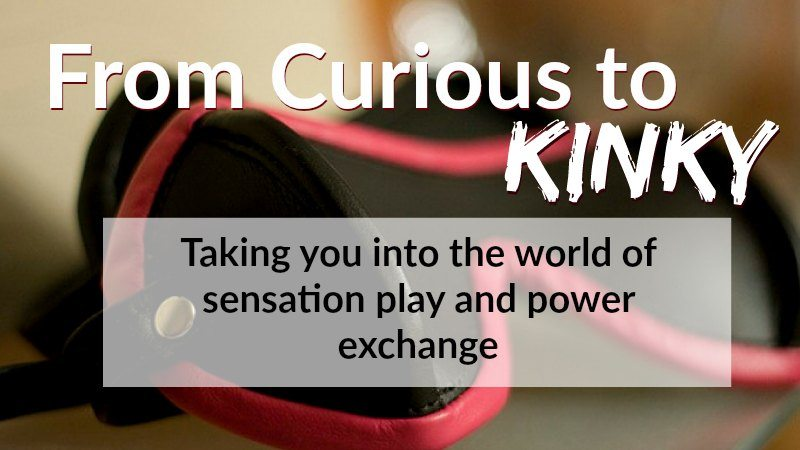 From Curious to Kinky, a workshop on kink and BDSM by Dawn Serra
