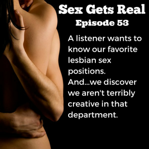 On this Hit It and Quit It of Sex Gets Real, Dawn and Dylan ponder their favorite lesbian sex positions after a listener inquires and shares her own story of double vibrators and banging. So hot.