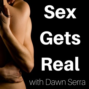 Sex Gets Real podcast
