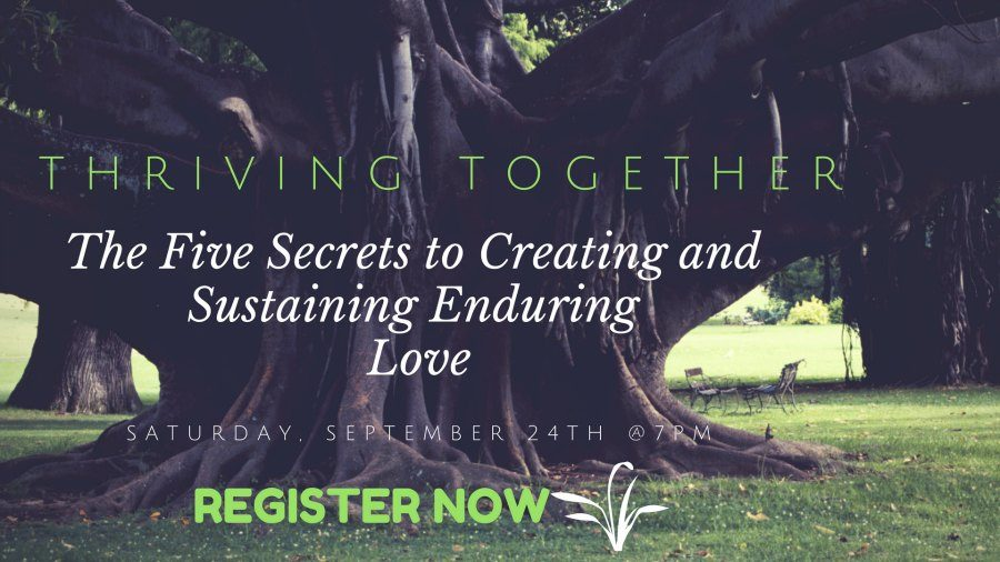 Thriving Together - a workshop on creating and sustaining thriving relationships, based on The Gottman Institute's research.